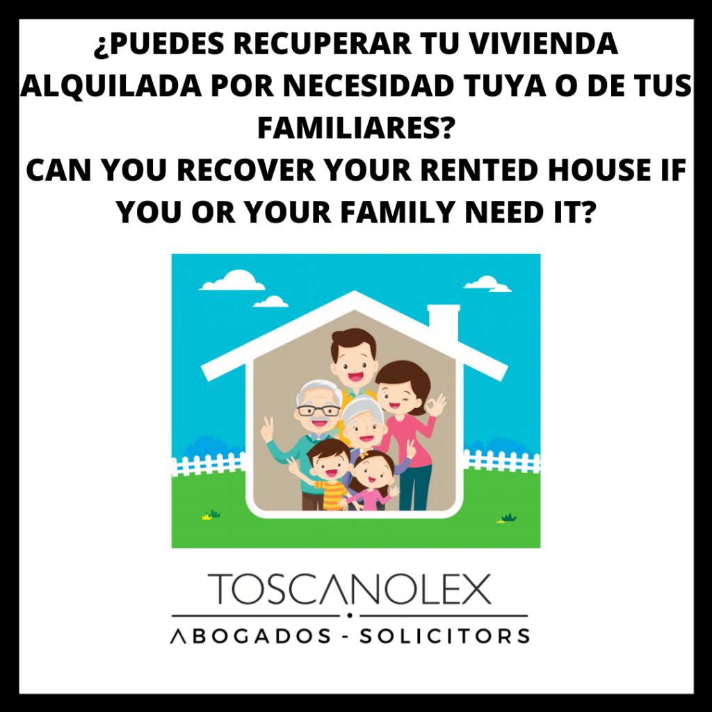 ¿PUEDES RECUPERAR TU VIVIENDA ALQUILADA POR NECESIDAD TUYA O DE TUS FAMILIARES?